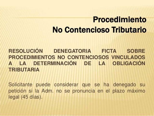 RESOLUCIÓN DENEGATORIA FICTA SOBRE PROCEDIMIENTOS NO CONTENCIOSOS VINCULADOS A LA DETERMINACIÓN DE LA OBLIGACIÓN TRIBUTARI...