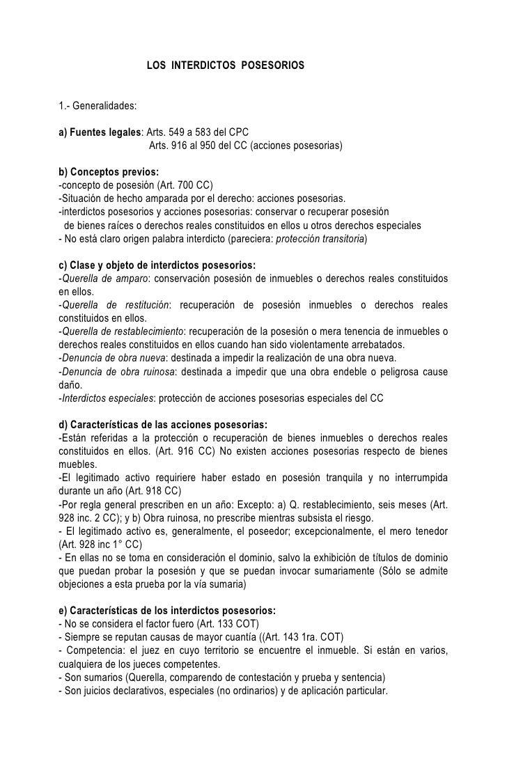 LOS INTERDICTOS POSESORIOS   1.- Generalidades:  a) Fuentes legales: Arts. 549 a 583 del CPC                     Arts. 916...