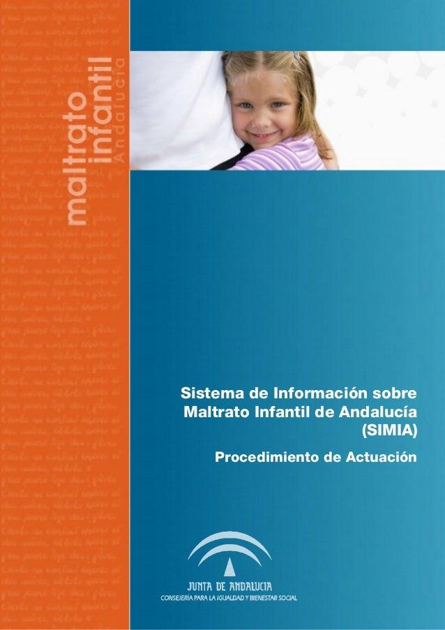 Sistema de Información sobre Maltrato Infantil de Andalucía (SIMIA) Procedimiento de Actuación