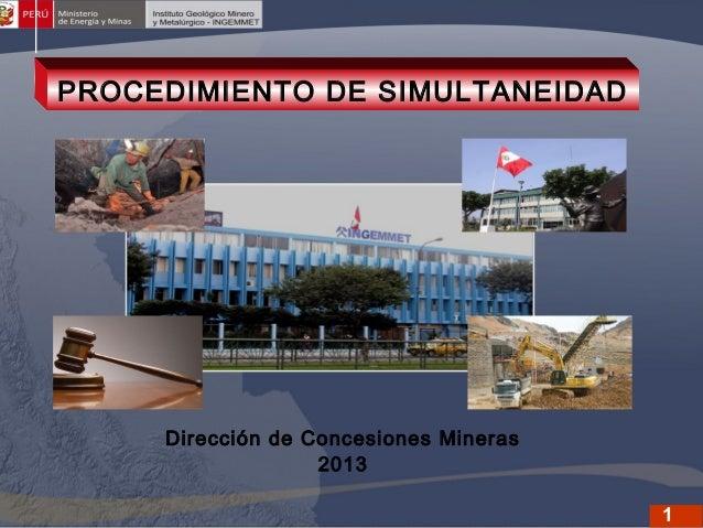 PROCEDIMIENTO DE SIMULTANEIDAD  Dirección de Concesiones Mineras 2013 1