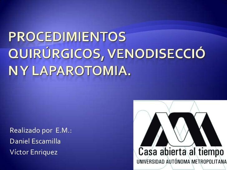 Realizado por E.M.:Daniel EscamillaVíctor Enriquez