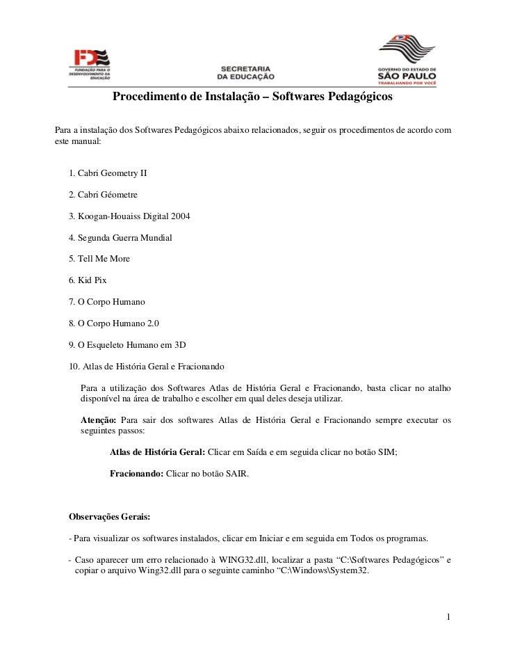 Procedimento de Instalação – Softwares PedagógicosPara a instalação dos Softwares Pedagógicos abaixo relacionados, seguir ...