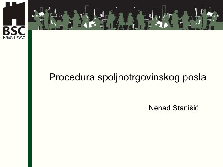 Procedura spoljnotrgovinskog posla Nenad Stanišić