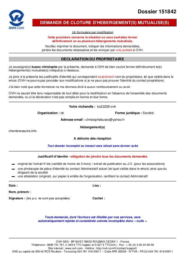 Dossier 151842 DEMANDE DE CLOTURE D'HEBERGEMENT(S) MUTUALISE(S) Un formulaire par modification Cette procédure concerne la...