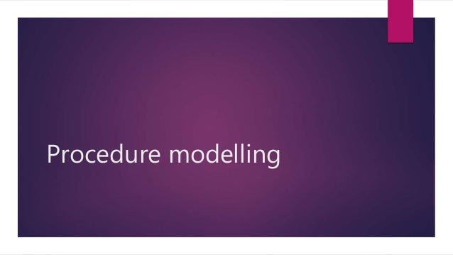 Procedure modelling