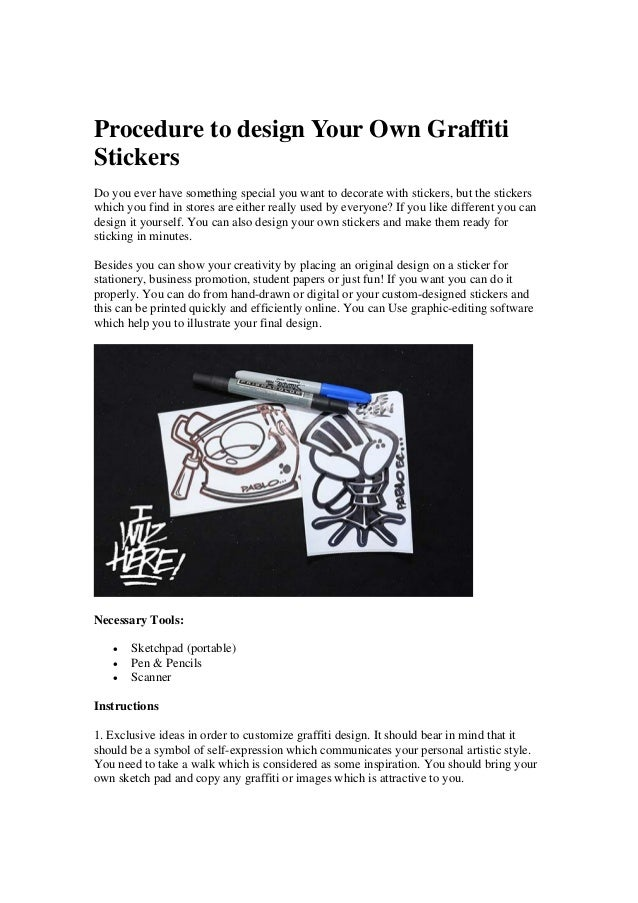 Procedure to design your own graffiti stickers do you ever have something special you want to