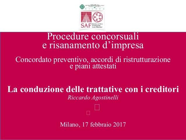 Procedure concorsuali e risanamento d'impresa Concordato preventivo, accordi di ristrutturazione e piani attestati La cond...