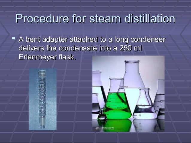 steam distillation of citral Steam distillation: this technique is used for separating substances which are immiscible with water, volatile in steam & having high vapour pressure at the boiling temperature of water consider two immiscible liquids.