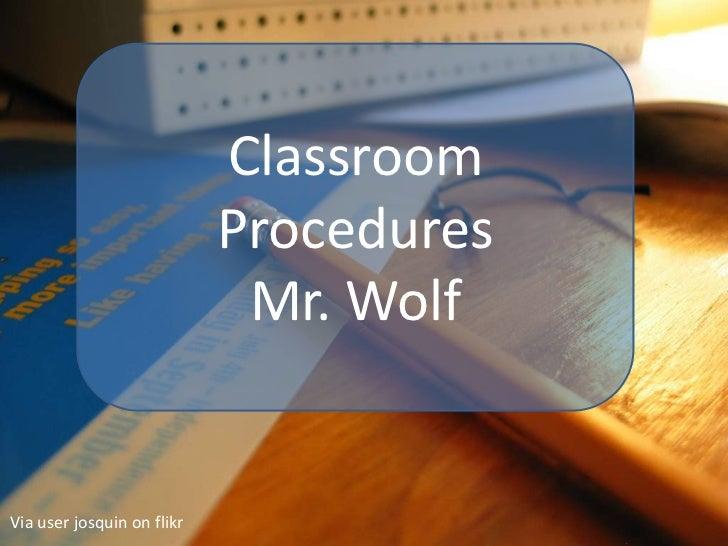 Classroom                            Procedures                             Mr. WolfVia user josquin on flikr