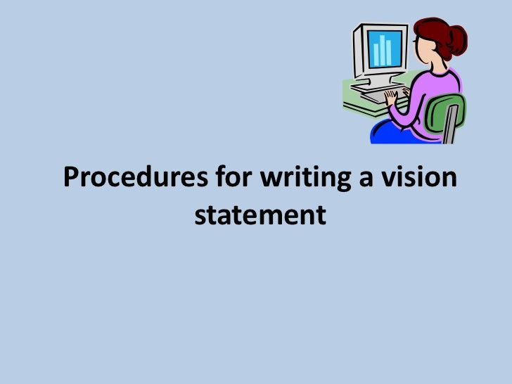 Procedures for writing a vision statement<br />