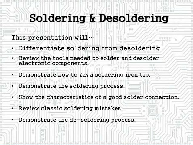 PROCEDURES IN SOLDERING AND DESOLDERING ELECTRONIC MATERIALS