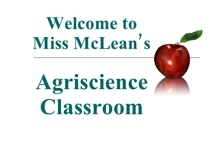 Welcome to Miss McLean's Agriscience Classroom