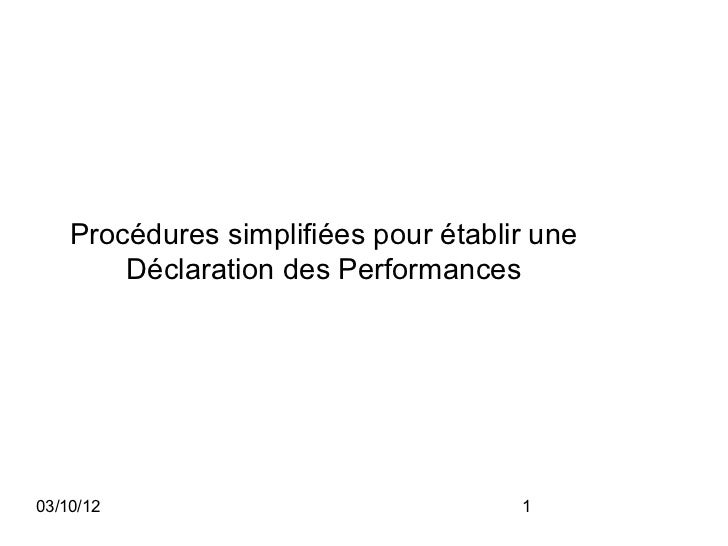 Procédures simplifiées pour établir une        Déclaration des Performances03/10/12                              1