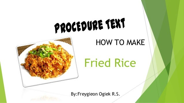 Procedure text how to make fried chiken re text procedu how to make fried rice byfreygieon ogiek rs ccuart Image collections