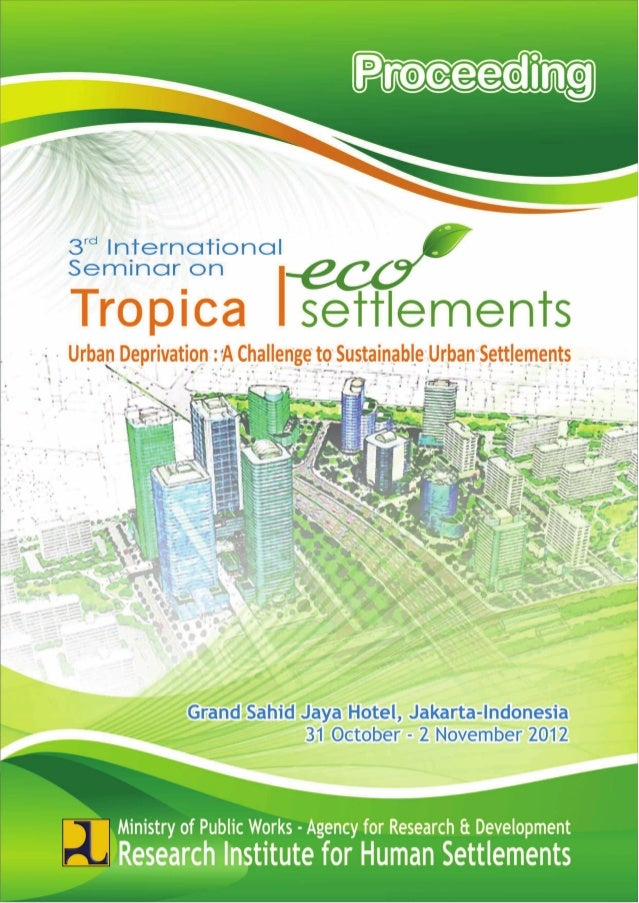 Proceeding3rd International Seminar on Tropical Eco-SettlementsUrban Deprivation: A Challenge to Sustainable Urban Settlem...