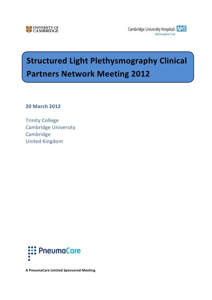 Structured Light Plethysmography ClinicalPartners Network Meeting 201220 March 2012Trinity CollegeCambridge UniversityCamb...