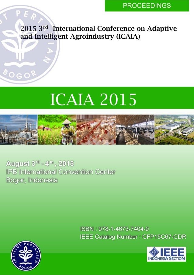 Proceedings of 2015 3rd International Conference on Adaptive and Intelligent Agroindustry (ICAIA) IPB International Conven...