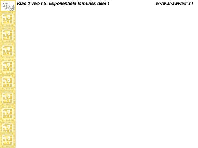 Klas 3 vwo h5: Exponentiële formules deel 1 www.al-awwadi.nl