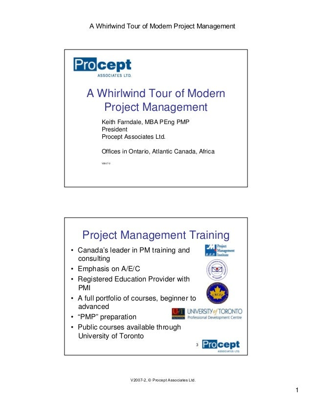1 V2007-2, © Procept Associates Ltd. A Whirlwind Tour of Modern Project Management A Whirlwind Tour of Modern Project Mana...