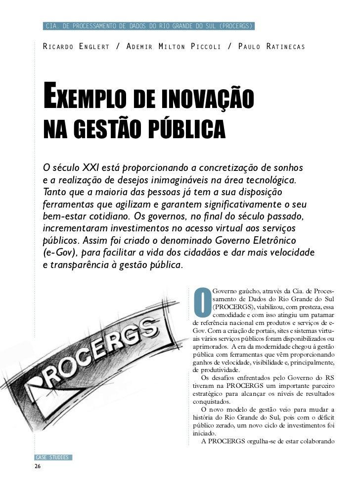 Cia. de Processamento de Dados do Rio Grande do Sul (PROCERGS)     R i c a r d o E n g l er t / A d e m i r M i l t o n P ...