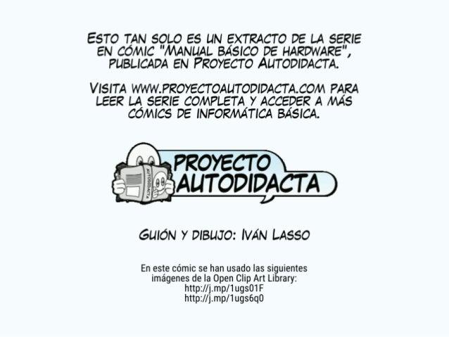 """ESTO TAN SOLO ES UN EXTRACTO DE LA SERIE EN COMIC """"MANUAL BÁSICO DE HARDWARE"""",  PUBLICADA EN PROYECTO AUTODIDACT A.   VISI..."""