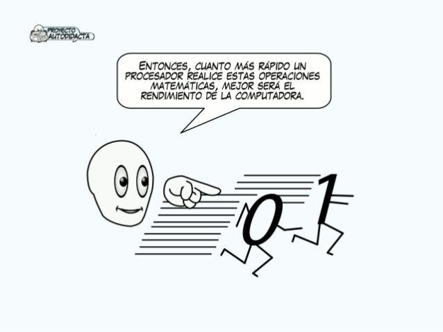 _ Ñ morscro_ AuTovmAcrA  ENTONCES,  CUANTO MÁS RÁPIDO UN PROCESADOR REALICE ESTAS OPERACIONES  MATEMÁTICAS,  MEJOR SERÁ EL...