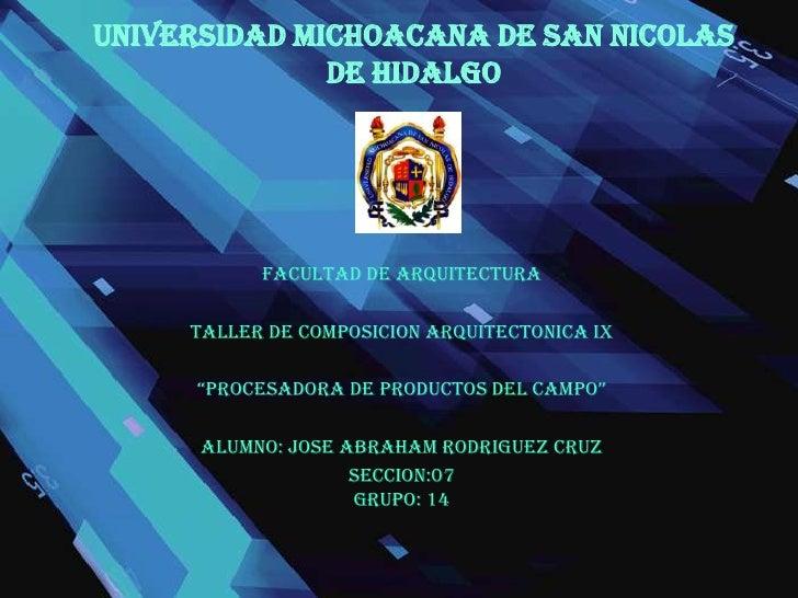 UNIVERSIDAD MICHOACANA DE SAN NICOLAS DE HIDALGO<br />FACULTAD DE ARQUITECTURA<br />TALLER DE COMPOSICION ARQUITECTONICA I...