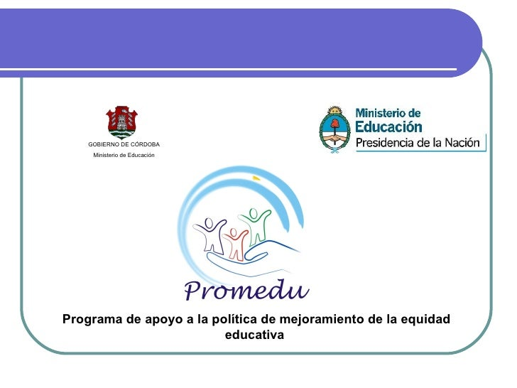 Programa de apoyo a la política de mejoramiento de la equidad educativa  GOBIERNO DE CÓRDOBA Ministerio de Educación
