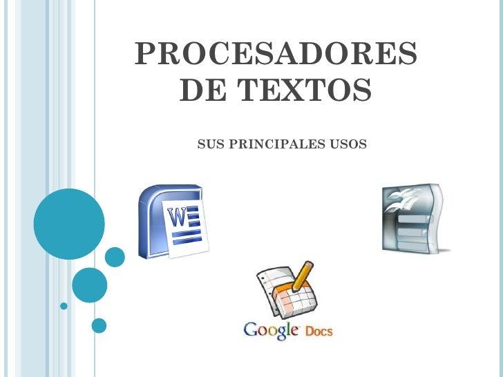 PROCESADORES DE TEXTOS SUS PRINCIPALES USOS