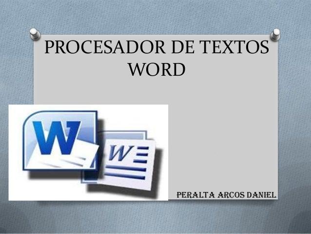 PROCESADOR DE TEXTOS WORD  PERALTA ARCOS DANIEL
