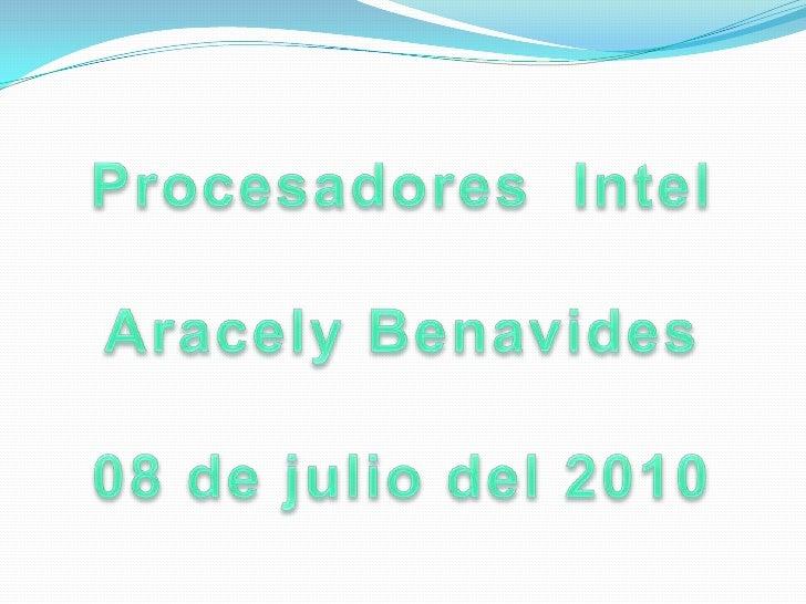 Procesadores  IntelAracely Benavides08 de julio del 2010<br />