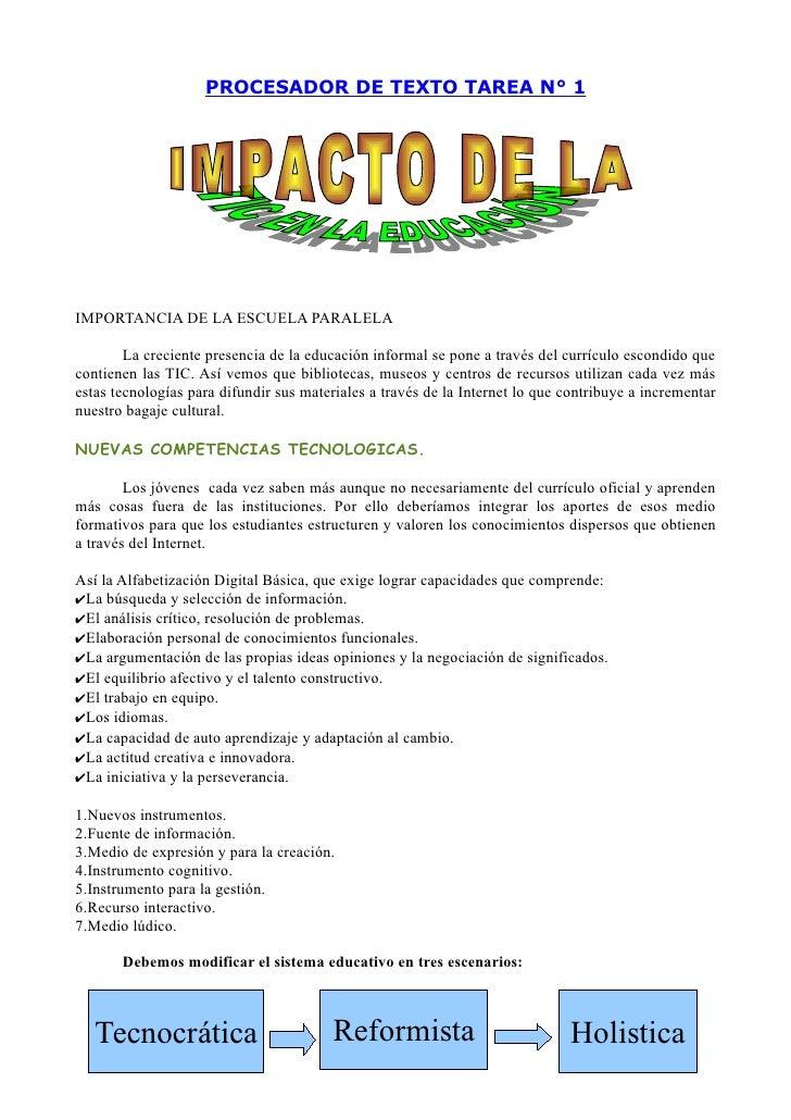 PROCESADOR DE TEXTO TAREA N° 1     IMPORTANCIA DE LA ESCUELA PARALELA          La creciente presencia de la educación info...