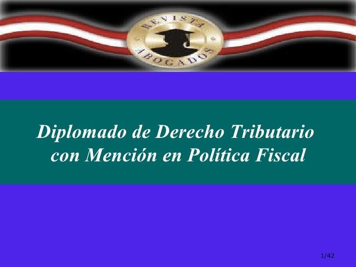 /42 Diplomado de Derecho Tributario  con Mención en Política Fiscal