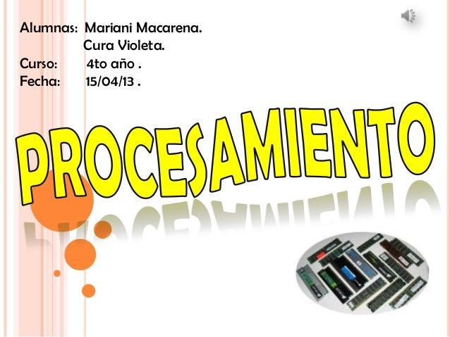 Alumnas: Mariani Macarena.Cura Violeta.Curso: 4to año .Fecha: 15/04/13 .