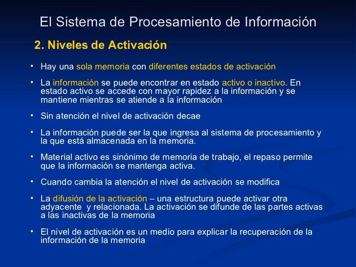 El Sistema de Procesamiento de Información 2. Niveles de Activación <ul><li>Hay una  sola memoria  con  diferentes estados...