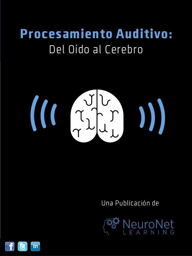 1Procesamiento Auditivo:Del Oído al CerebroUna Publicación de