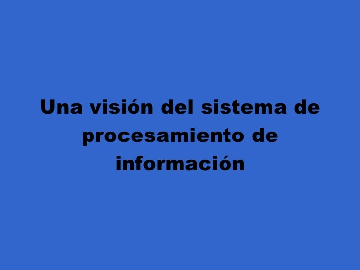 Una visión del sistema de procesamiento de información