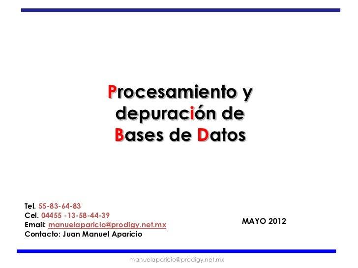 Procesamiento y                      depuración de                      Bases de DatosTel. 55-83-64-83Cel. 04455 -13-58-44...