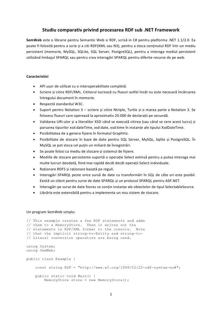 Studiu comparativ privind procesarea RDF sub .NET Framework SemWeb este o librarie pentru Semantic Web si RDF, scrisă in C...