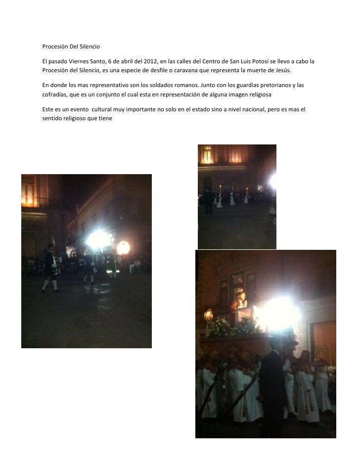 Procesión Del SilencioEl pasado Viernes Santo, 6 de abril del 2012, en las calles del Centro de San Luis Potosí se llevo a...