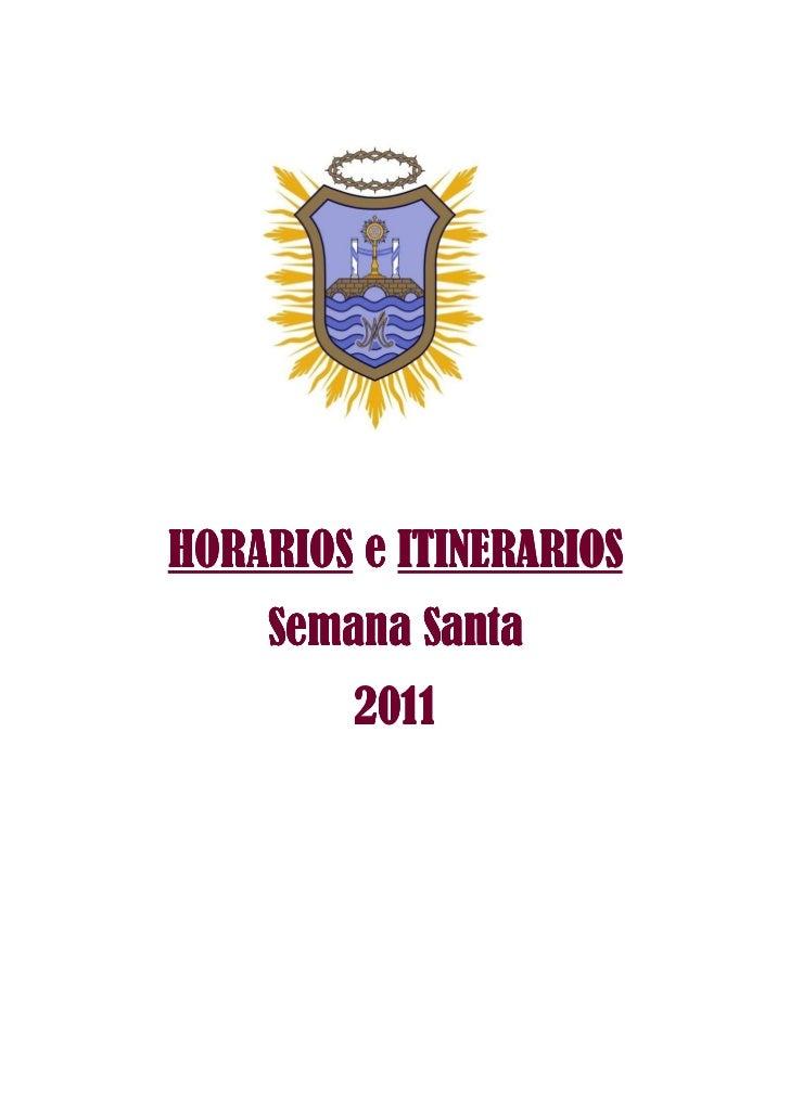 HORARIOS e ITINERARIOS    Semana Santa        2011