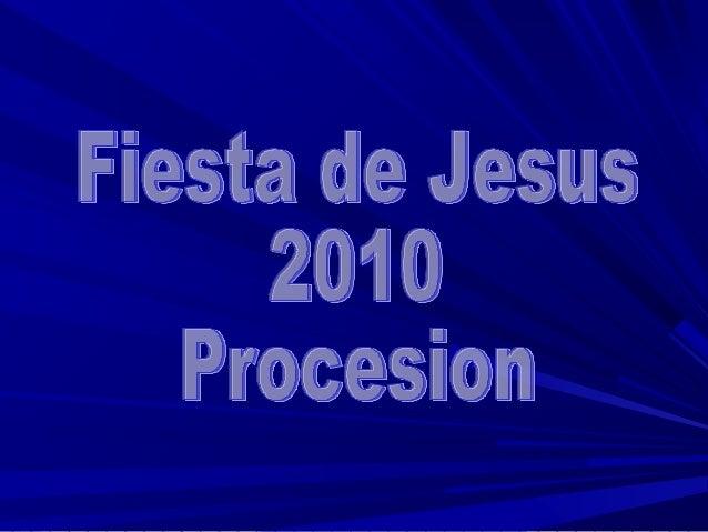 Fiesta de Jesús    2010    Fotografías        y     Montaje   Félix Vera
