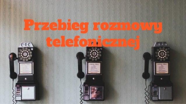 Przebieg rozmowy telefonicznej