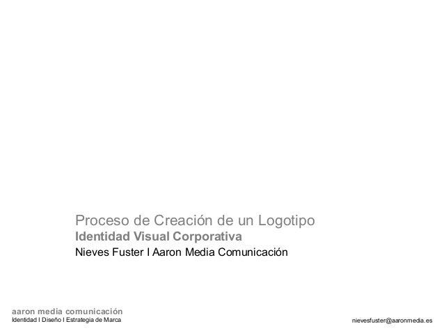 Proceso de Creación de un Logotipo                       Identidad Visual Corporativa                       Nieves Fuster ...