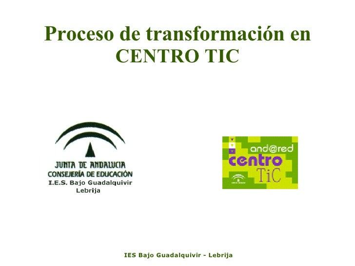 Proceso de transformación en  CENTRO TIC