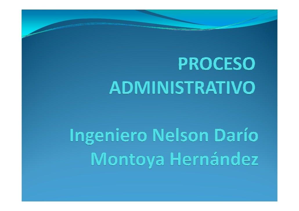 El proceso administrativo son las actividades que el   administrador debe llevar a cabo para aprovechar los   recurso huma...
