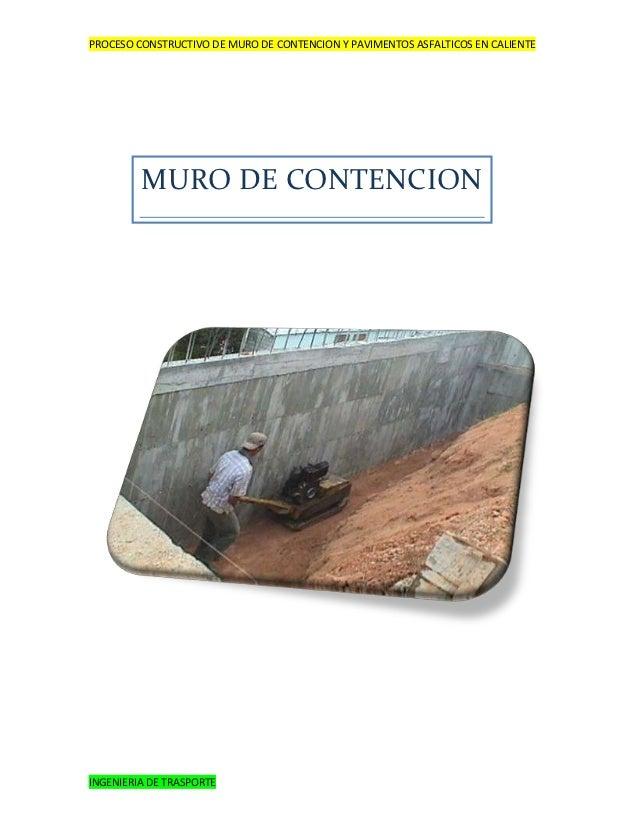 PROCESO CONSTRUCTIVO DE MURO DE CONTENCION Y PAVIMENTOS ASFALTICOS EN CALIENTE         MURO DE CONTENCIONINGENIERIA DE TRA...
