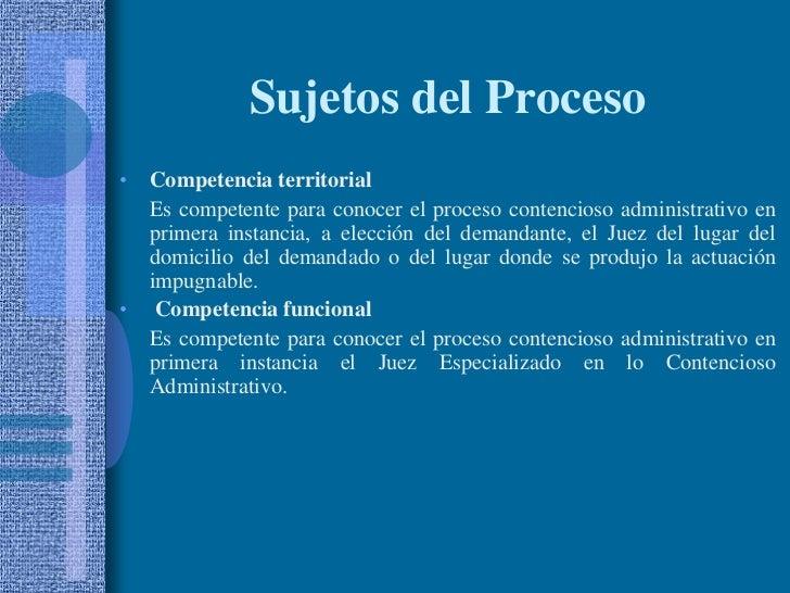 Sujetos del Proceso<br />Competencia territorial<br />Es competente para conocer el proceso contencioso administrativo en...