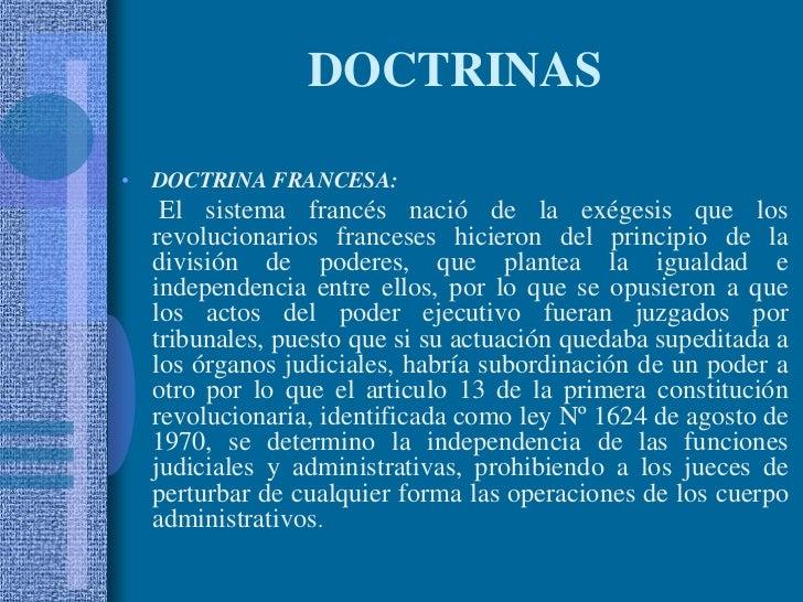 DOCTRINAS<br />DOCTRINA FRANCESA:<br />El sistema francés nació de la exégesis que los revolucionarios franceses hicieron ...
