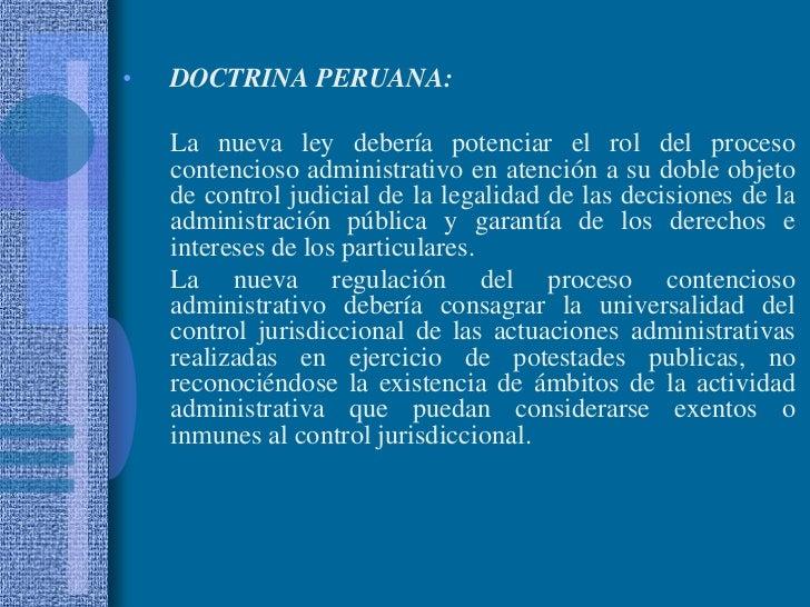 DOCTRINA PERUANA:<br />La nueva ley debería potenciar el rol del proceso contencioso administrativo en atención a su doble...